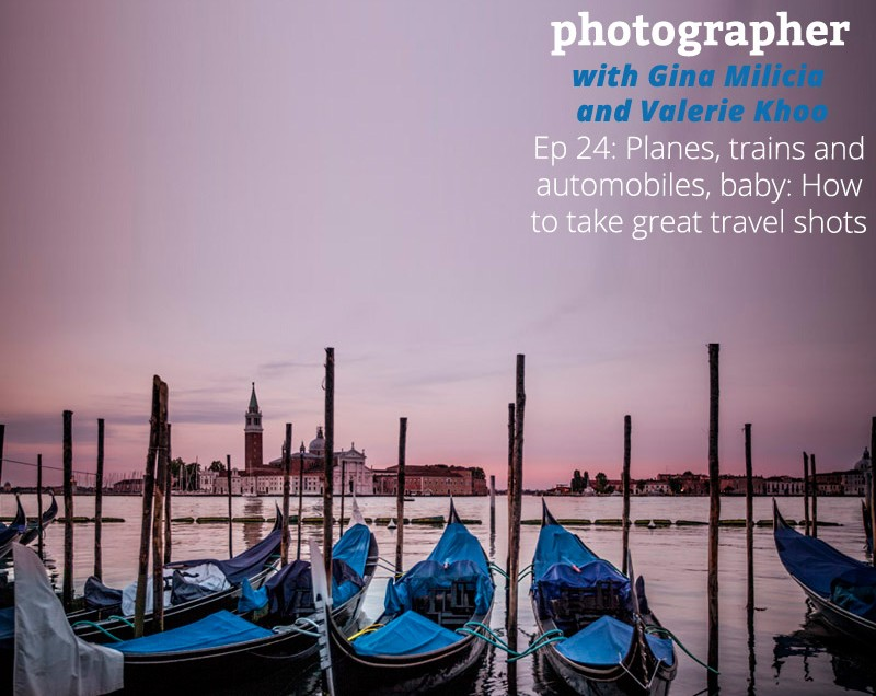 Ep 24: Planes, trains and automobiles, baby: How to take great travel shots